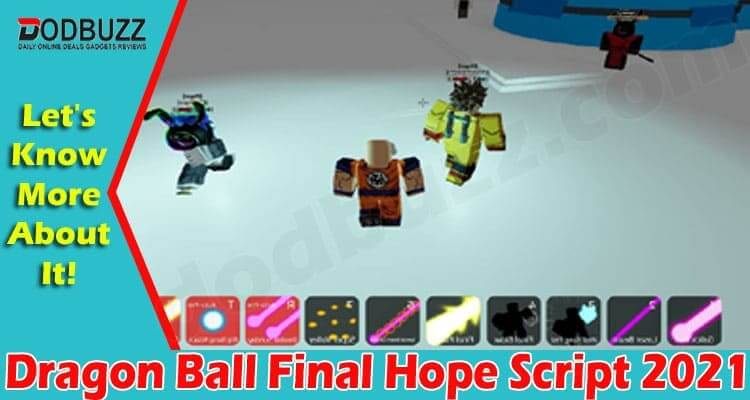 Dragon Ball Final Hope Script {July 2021} Checkout Here!