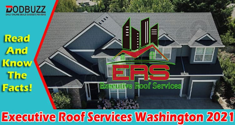 Executive Roof Services Washington 2021.