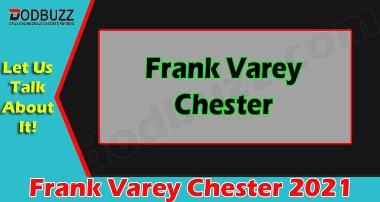 Frank Varey Chester 2021