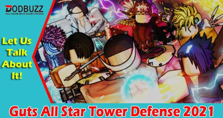 Guts All Star Tower Defense 2021