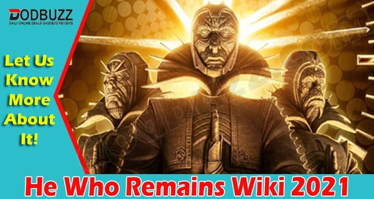 He Who Remains Wiki 2021