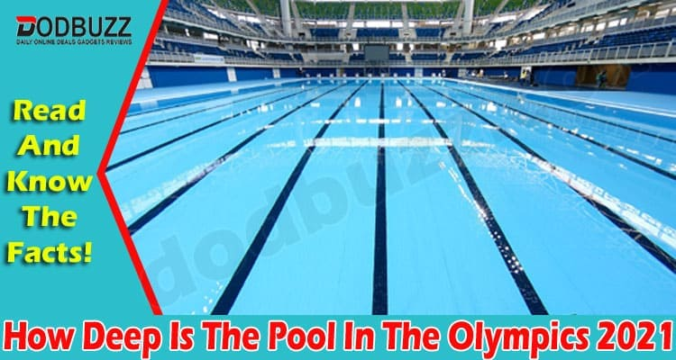 How Deep Is The Pool In The Olympics 2021