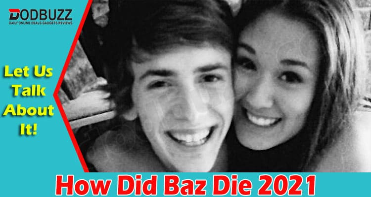 How Did Baz Die 2021
