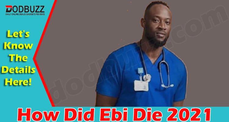 How Did Ebi Die 2021.