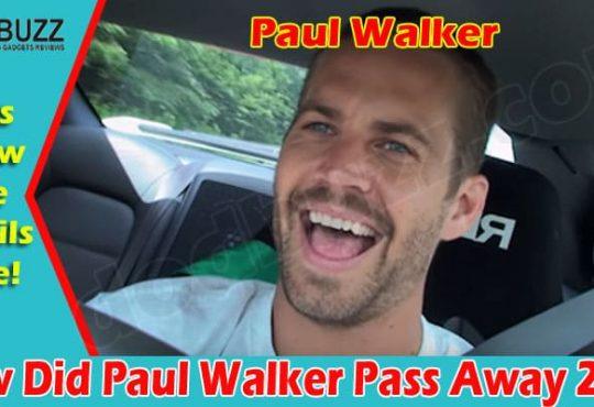 How Did Paul Walker Pass Away 2021
