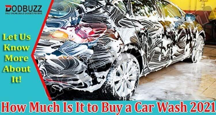 How Much Is It to Buy a Car Wash 2021