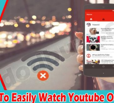 How To Easily Watch Youtube Offline