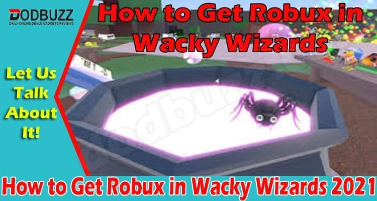 How To Get Robux In Wacky Wizards 2021