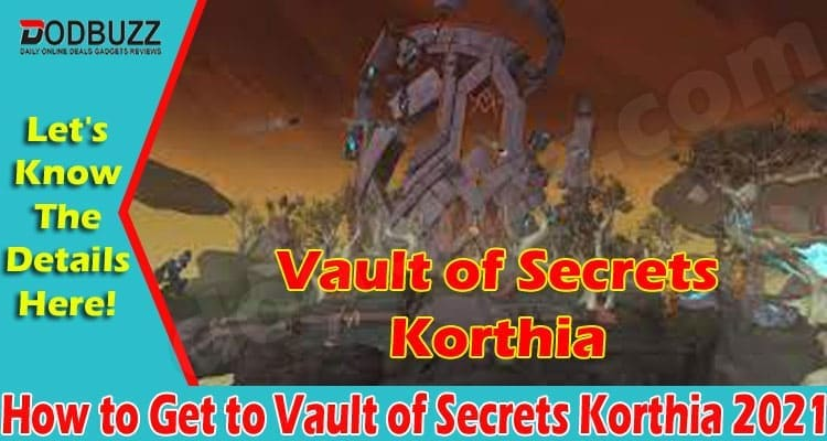 How To Get To Vault Of Secrets Korthia (July) Answered!
