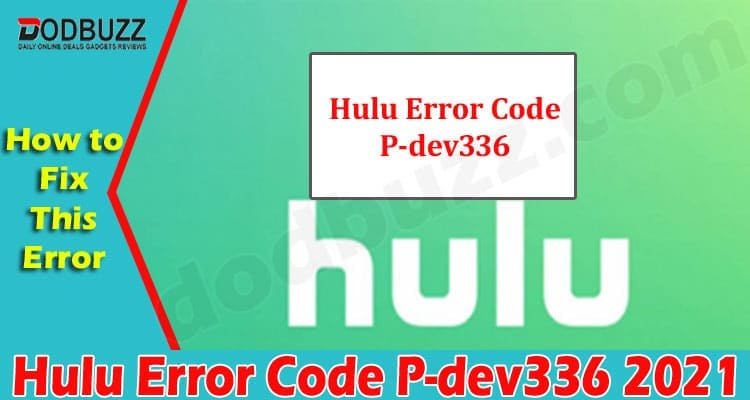 Hulu Error Code P-dev336 2021