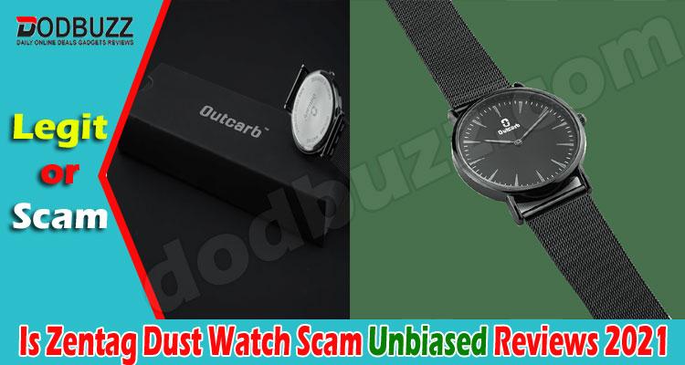 Is Zentag Dust Watch Scam 2021