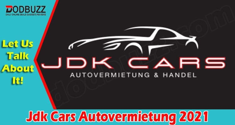 Jdk Cars Autovermietung 2021