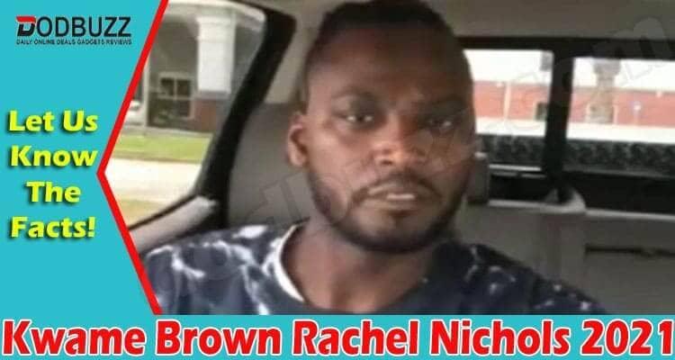 Kwame Brown Rachel Nichols 2021