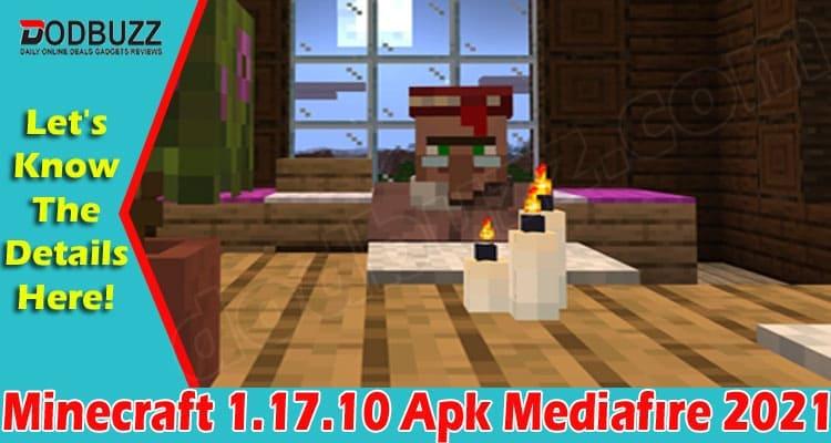 Minecraft 1.17.10 Apk Mediafıre 2021