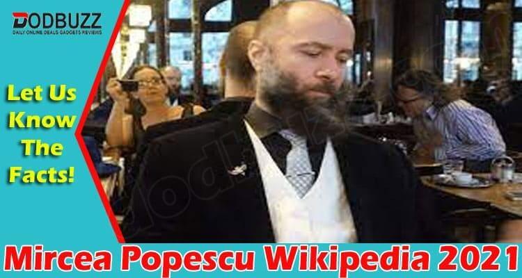 Mircea Popescu Wikipedia (June 2021) Know The Details!