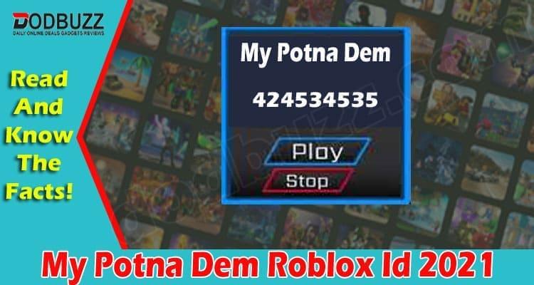 My Potna Dem Roblox Id 2021