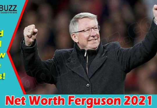 Net Worth Ferguson 2021 (July) Some Facts To Know!