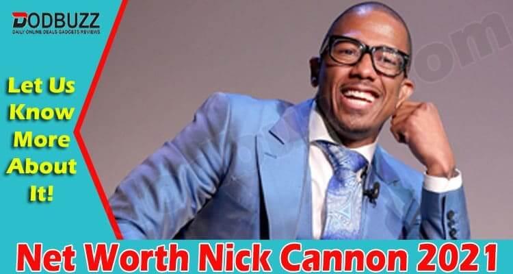 Net Worth Nick Cannon 2021 .