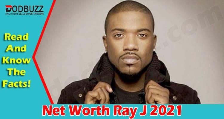 Net Worth Ray J 2021 2021