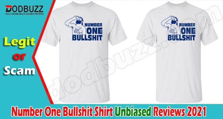 Number One Bullshit Shirt Review 2021