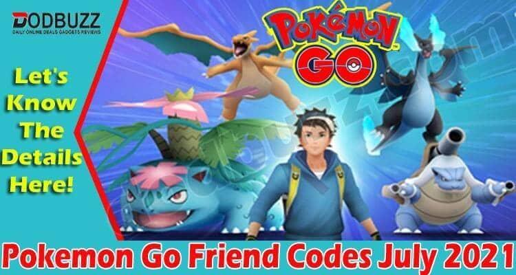 Pokemon Go Friend Codes July 2021