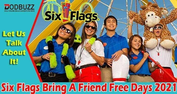Six Flags Bring A Friend Free Days 2021