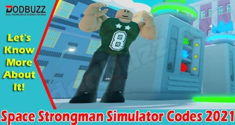Space Strongman Simulator Codes 2021.