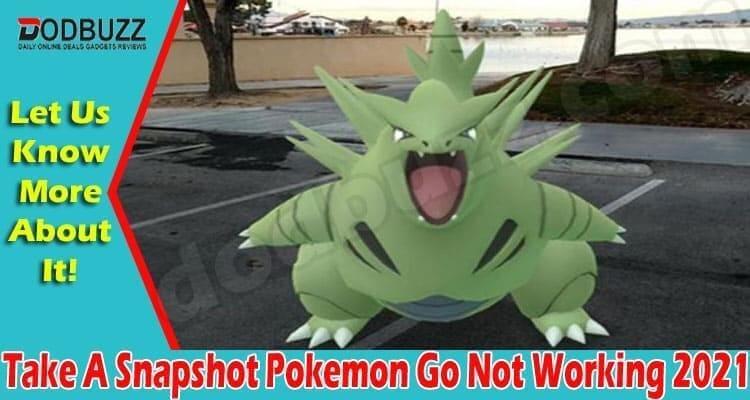 Take A Snapshot Pokemon Go Not Working 2021