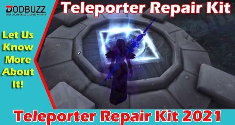 Teleporter Repair Kit 2021