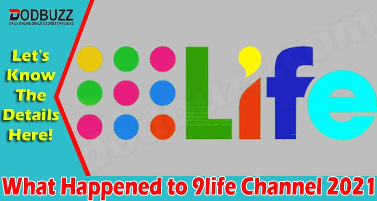 What Happened to 9life Channel 2021