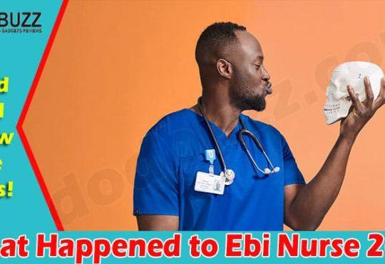 What Happened to Ebi Nurse (July) 2021.