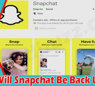 When Will Snapchat Be Back Up 2021