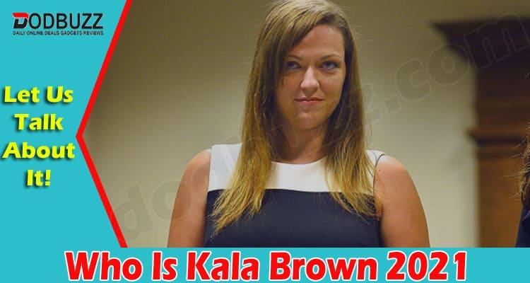 Who Is Kala Brown 2021