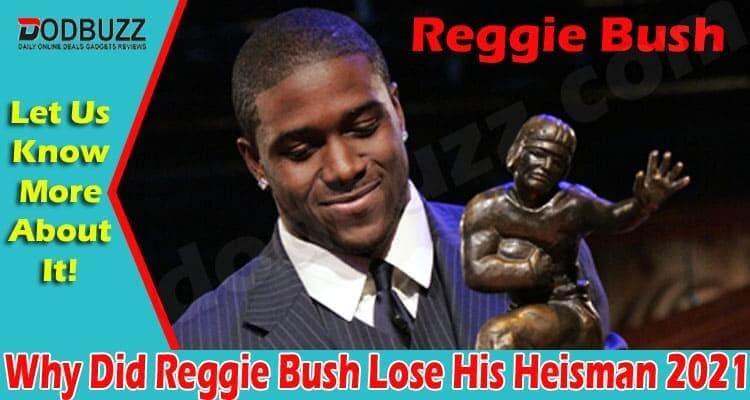 Why Did Reggie Bush Lose His Heisman 2021