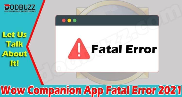 Wow Companion App Fatal Error 2021.