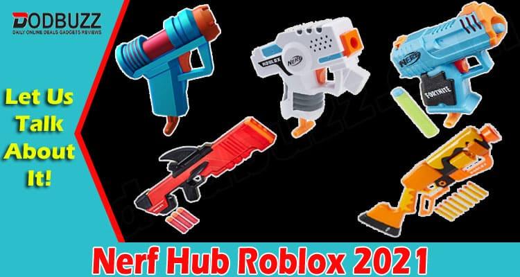 latest News Nerf Hub Roblox 2021