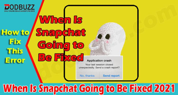 latest News When Is Snapchat Gonna Be Fixed 2021