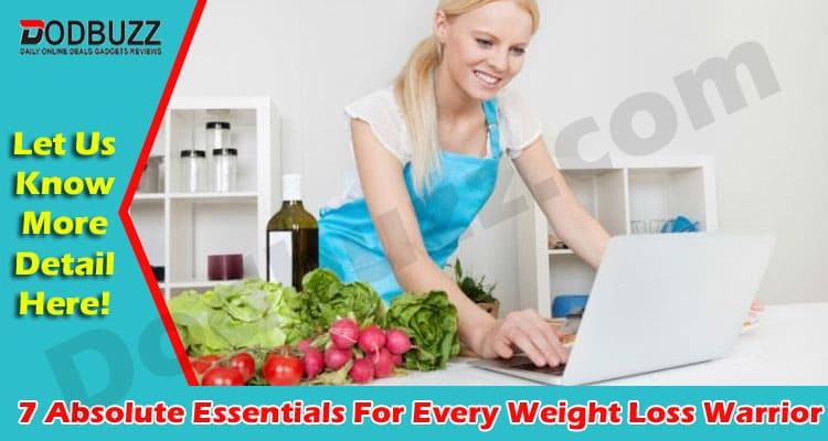 Best Tips 7 Absolute Essentials For Every Weight Loss Warrior