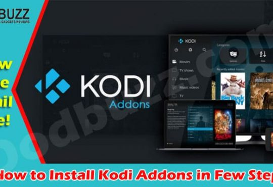 Get Information How to Install Kodi Addons in Few Steps