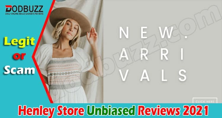 Henley Store Reviews 2021