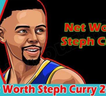 Latest News Net Worth Steph Curry 2021