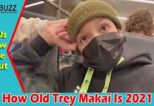 latest news How Old Trey Makai Is