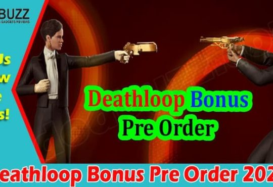 Gaming Tips Deathloop Bonus Pre Order