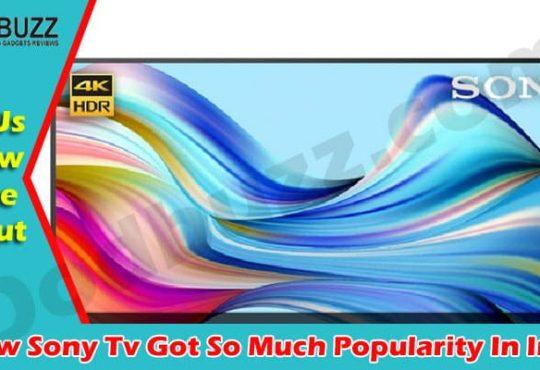 Latest Information Sony Tv Got So Much Popularity