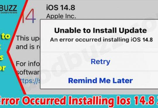Latest News An Error Occurred Installing Ios 14.8