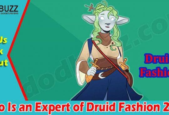 Latest News Expert of Druid Fashion