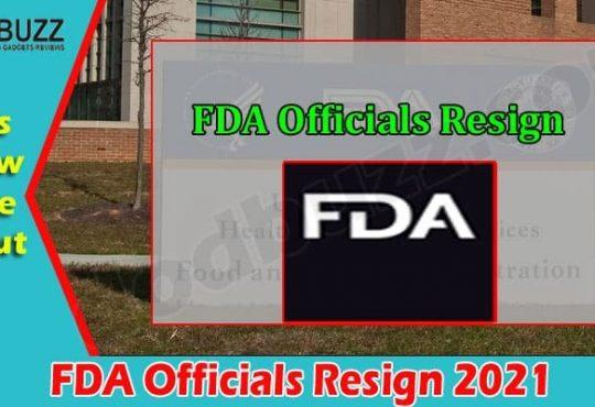 Latest News FDA Officials Resign