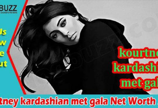 Latest News Kourtney Kardashian Met Gala