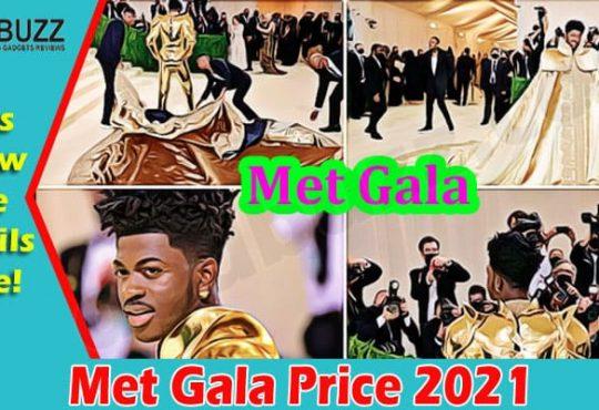 Latest News Met Gala Price