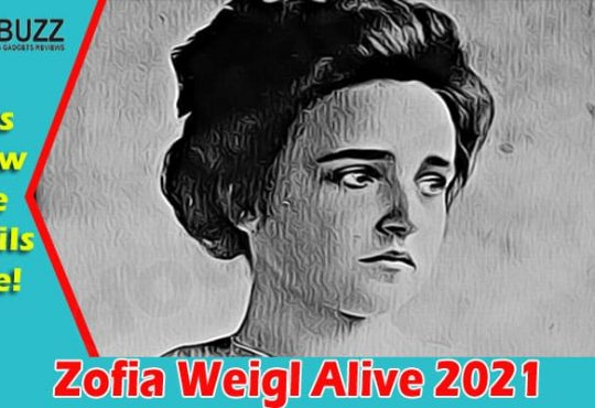 Latest News Zofia Weigl Alive